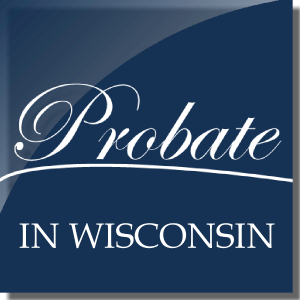Probate An Estate In Wisconsin